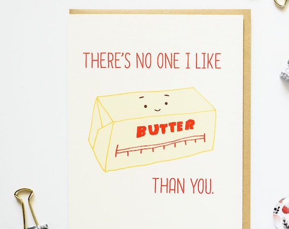No One I like Butter Than You Butter Love and Friendship Greeting Card