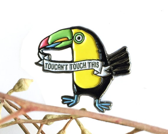Toucan Bird Toucan't Touch This Enamel / Lapel Pin