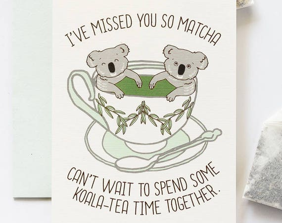 Miss You So Matcha, Can't Wait for Koala-Tea Time Greeting Card