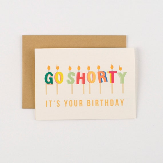 Go Shorty Birthday Greeting Card