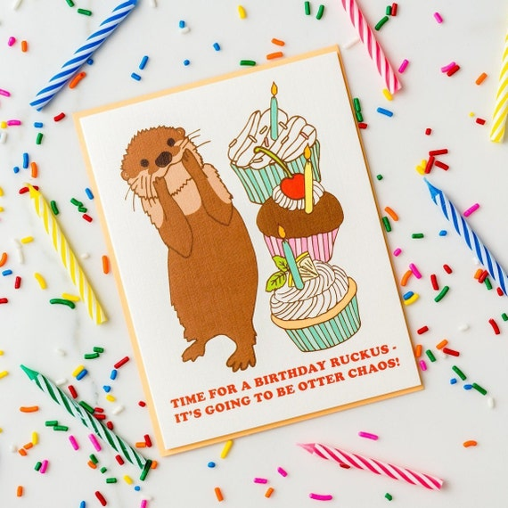 Otter Chaos Birthday Ruckus and Cupcakes! Birthday Greeting Card