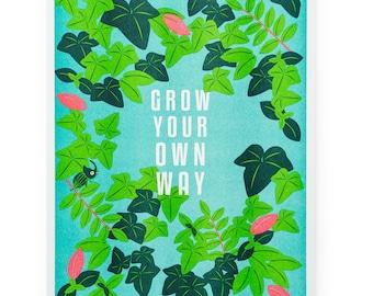 "Riso Printed ""Grow Your Own Way"" Inspirational Art Print"