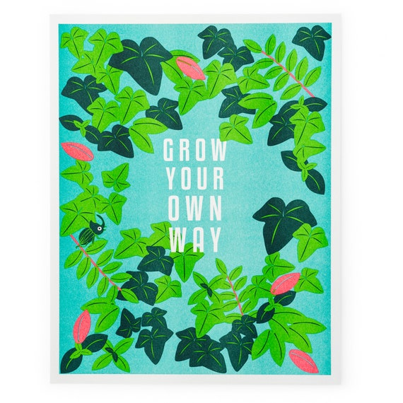 "Riso Printed ""Grow Your Own Way"" Inspirational Art Print"