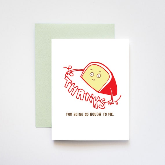 Thanks for Being So Gouda Thank You A2 Greeting Card
