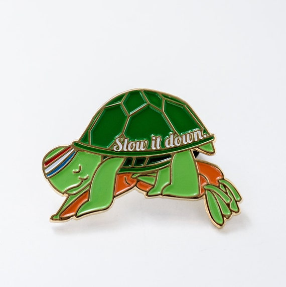 CHARITY SALE** Slow It Down Turtle Enamel / Lapel Pin
