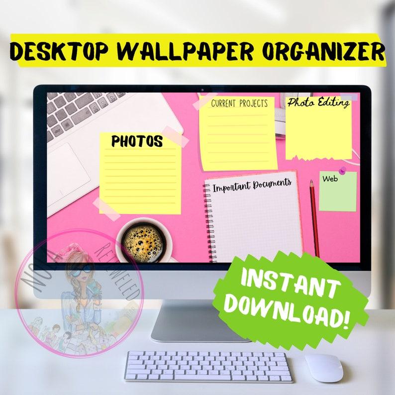 Desktop Organizer Wallpaper Desktop Notes Blogger Organizer image 0