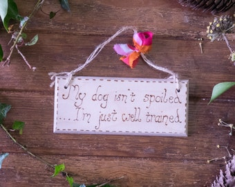 Funny Wooden sign, Dog lover's rustic hanging sign engraved with pyrography, farmhouse chic, pawprint