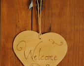 Custom / personalized Wooden Welcome Sign, personalised rustic hanging heart sign, plaque, engraved with pyrography