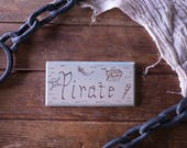 Pirate, boy's bedroom door plaque, engraved sign. Boy's birthday gift ideal for fans of Pirates of the Caribbean