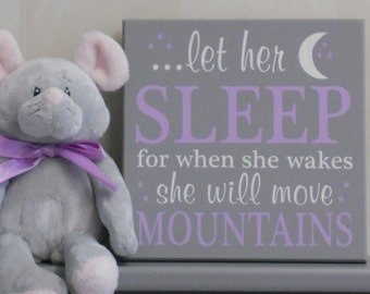 Let her sleep for when she wakes she will move mountains - Purple and Gray Nursery, Baby Girl Gift