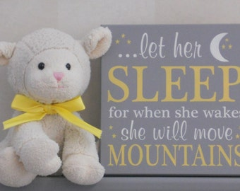 Yellow / Gray Baby Girl Nursery Signs: let her sleep for when she wakes she will move mountains - Grey Nursery Wall Decor Baby Shower Gift