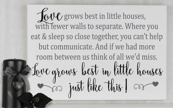 Love Grows Best In Little Houses Sign Small House Sign Etsy