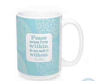 Inspirational Quote Mug, Buddha Quote Mug, Ceramic Mug, Mandala Mug, Inspirational Mug, Coffee Mug, Gift for her, Turquoise Mug