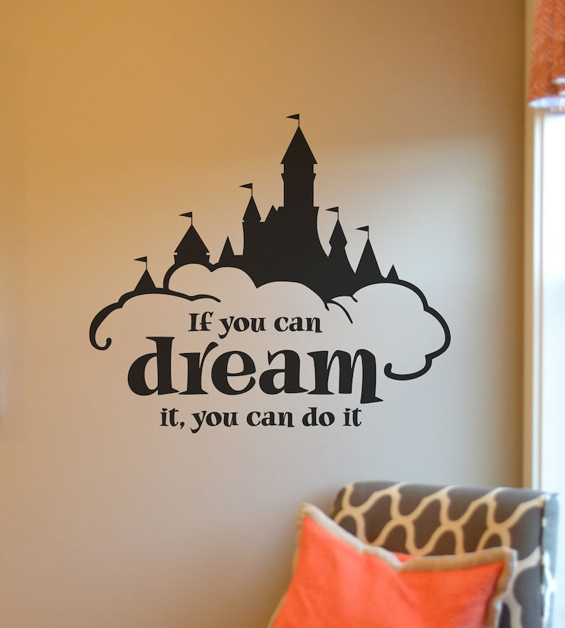 disney dream wall decal if you can dream it you can do it | etsy
