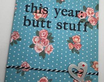 Butt Stuff Handmade Romantic Anniversary Card