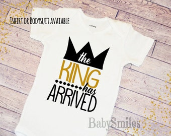 The King has ARRIVED Baby Boy Bodysuit Baby Shower Gift Hipster Shirt Baby Boy Shirt Boy Bodysuit Newborn Shirt Funny Shirt Funny Bodysuit