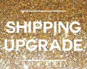 SHIPPING UPGRADE add on