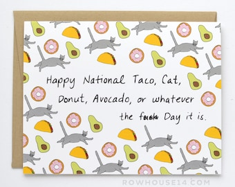 Funny Just Because Card - Card for Friend - National Taco Cat Donut Avocado Day - Mature Card