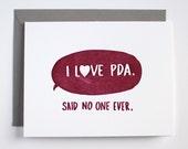 Funny Valentine Card - Anti-Valentine Card - Singles Awareness Day Card - I Love PDA Said No One Ever