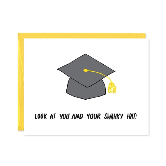 ef0180f6788bb Graduation Card - Funny Graduation Card - Congratulations Card - Look At  You and Your Swanky Hat - C-059