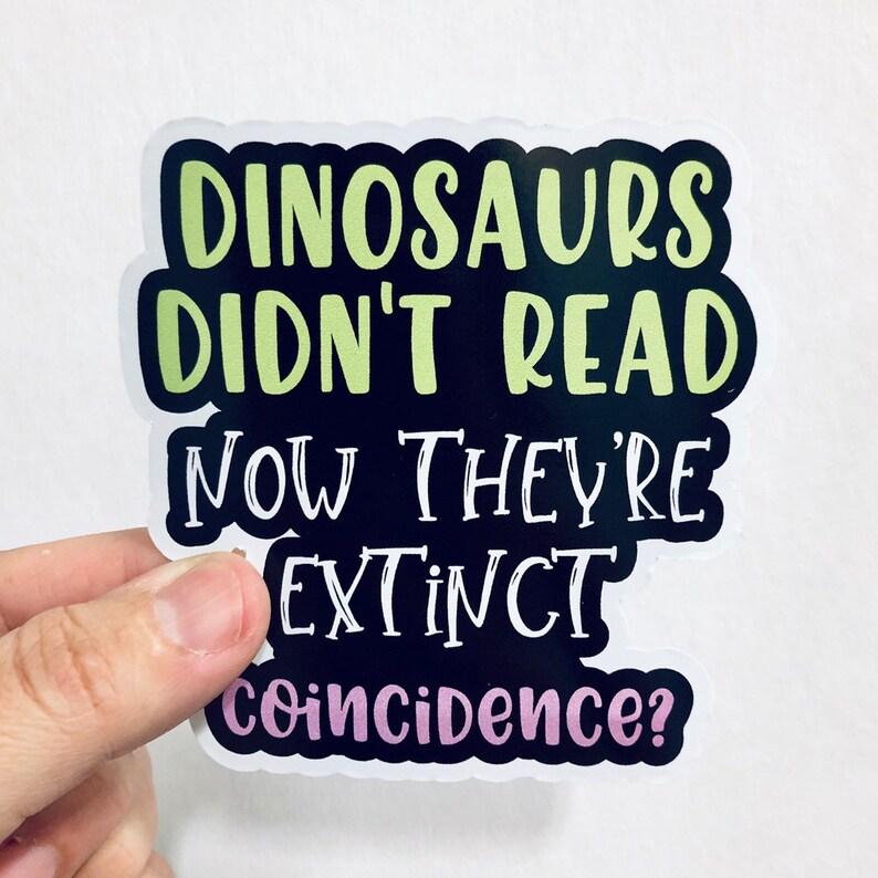 dinosaurs didn't read vinyl sticker image 0