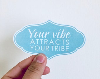 Your vibe attracts your tribe vinyl sticker