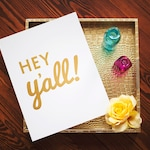 Hey Y'all Print (Gold Foil) - THE ORIGINAL - 11 x 14 Gold  Foil - Southern Sayings Wall Art