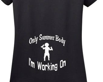 Only Summer Body I'm Working On T-Shirt for Pregnancy Announcements, baby shower gift, New Mom, New Baby, Pregnant, Preggers, Summer baby