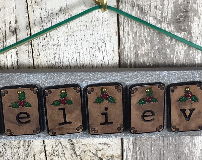 Believe Christmas Holiday sign rustic leather