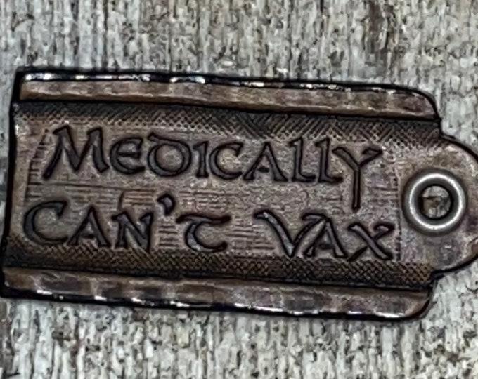 Medically Can't Vax pin necklace hang tag garb