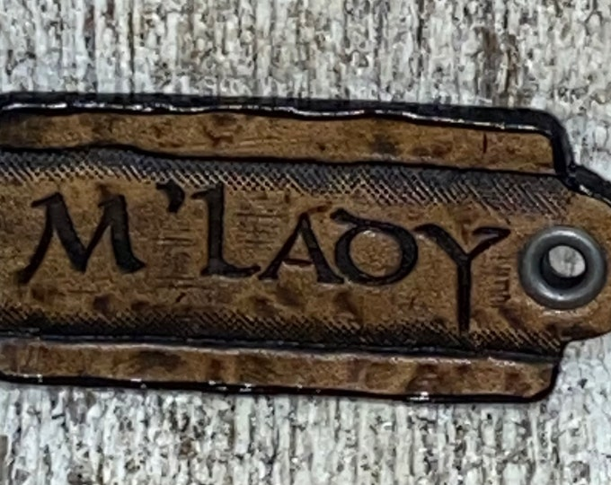 M'Lord or M'Lady leather Faire pin necklace hang tag