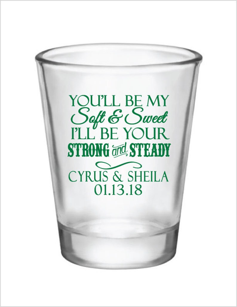 Wedding Favor Shot Glasses 144-1.75oz Glass Shot Glasses Soft and Sweet Strong and Steady