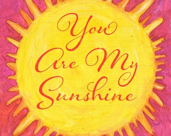 You Are My Sunshine, Sun, Small Print, Digital Watercolor, Inspiration, Happy Thought Print