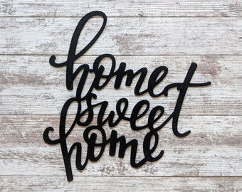 Home Sweet Home - Custom Metal Sign - Makes a Great Gift!