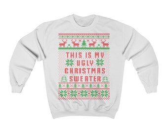 c334e373 This Is My Ugly Christmas Sweater Crewneck Sweatshirt