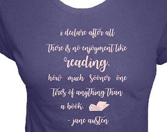Womens Reading Shirt - Jane Austen Quote Shirt - Womens Organic Shirt - No Enjoyment Like Reading a Book - Pride & Prejudice - Gift Friendly