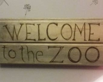 Welcome to the Zoo pyrography sign on weathered pine for your walls- wherever there are too many animals
