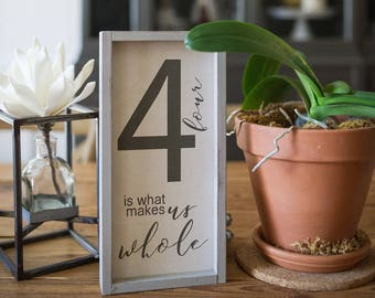 "Family Number Sign Four is What Makes Us Whole Wood Sign 1"" Frame Farmhouse Decor Family of Four Farmhouse Sign, Family Sign, Farmhouse Chic"