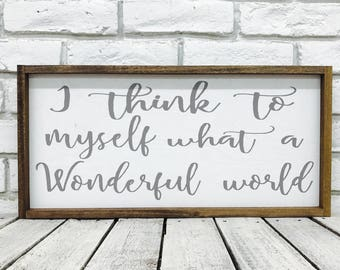 wonderful world, I think to myself, farmhouse decor, farmhouse sign, wood sign, housewarming gift, wooden sign, rustic sign, wonderful world