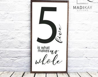 "Family Number Sign Five is What Makes Us Whole Wood Sign 1"" Frame Farmhouse Decor Family of Five Farmhouse Sign, Family Sign, Farmhouse Chic"