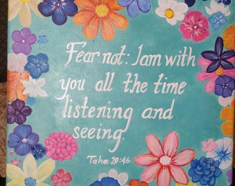 Fear Not I am with You all the time listening & Seeing