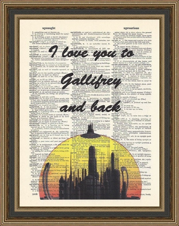 Doctor Who Love Quote - I Love you to Gallifrey and back - printed on a  vintage dictionary page. Dr Who Print, Love Print, Love quote.