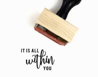 It is All Within You Stamp | UPLIFT NOTES Rubber Stamp | Inspirational Quote | Art Journaling Planner | Wood Mounted Stamp