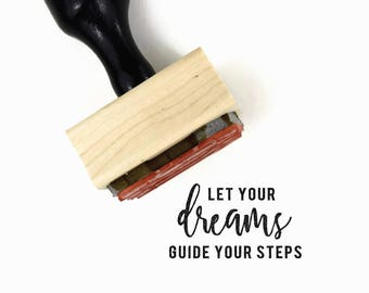 Let Your Dreams Guide Your Steps Stamp | UPLIFT NOTES Rubber Stamp | Inspirational Quote | Art Journaling Planner | Wood Mounted Stamp