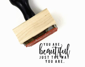 You Are Beautiful Stamp | UPLIFT NOTES Rubber Stamp | Beautiful Just The Way You Are | Art Journaling Planner | Wood Mounted Stamp