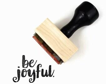 Rubber Stamp Be Joyful | Art Journaling Planner Reminder | Wood Mounted Stamp
