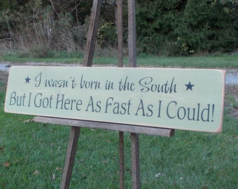 Distressed Wood Sign I Wasn't Born In The South ...