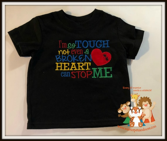 ONLY ONE AVAILABLE - free shipping -  size 12 months - Shirt - I'm so tough not even a broken heart can stop me