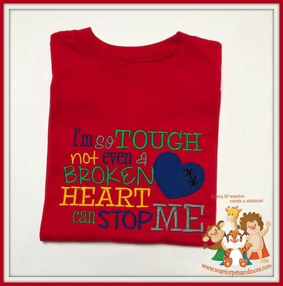 CHD T-shirt   - free shipping -  T-Shirt - I'm so tough not even a broken heart can stop me