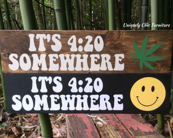 420 Friendly Sign~Weed~Pot~ Stoner- Marijuana ~CBD shop, It's 4:20 Somewhere ~ Gift, Smoke Shop, Man Cave